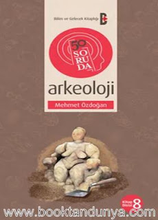 Mehmet Özdoğan - 50 Soruda Arkeoloji