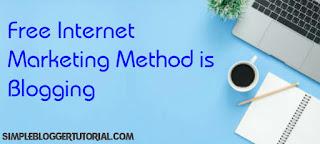 Free Internet Marketing Method is Blogging   simple blogger tutorial