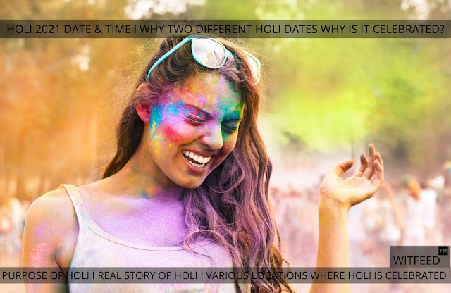FESTIVAL HOLI 2021 DATE & TIME, WHY IS IT CELEBRATED: FULL HISTORY