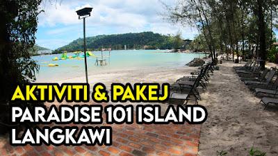 Aktiviti dan Pakej Di Paradise 101 Island Langkawi