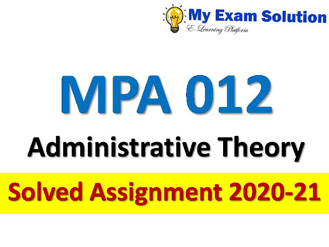 MPA 012 Administrative Theory Solved Assignment 2020-21