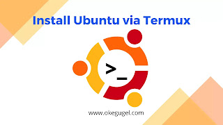 Cara Install Ubuntu via Termux di Android yang sangat populer dikalangan programmer