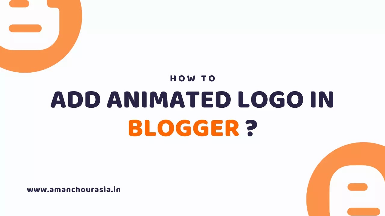 How to Add Animated Logo in Blogger?