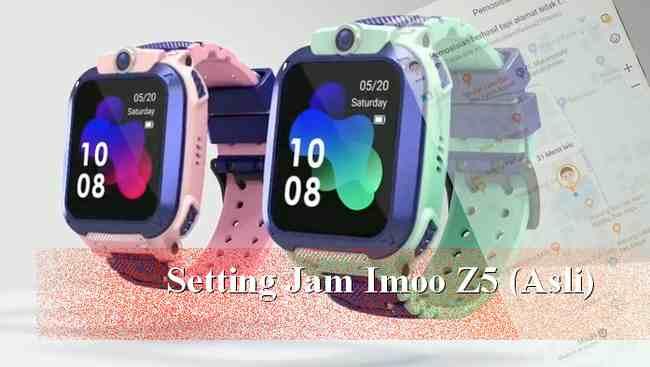 Setting dan Sinkron Imoo Z5 Z2 Y1 Asli ke HP Android