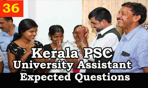 Kerala PSC : Expected Question for University Assistant Exam - 36