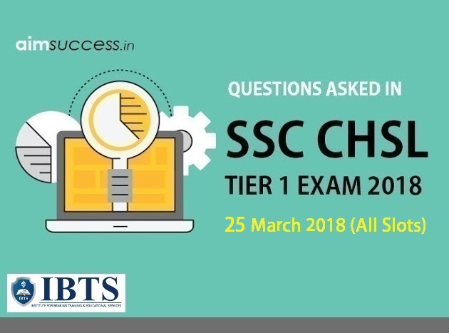 Questions Asked in SSC CHSL Tier 1: 25 March 2018 (All Slots)