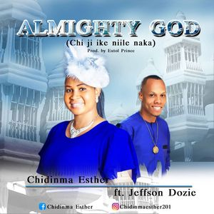 Chidinma Esther - Almighty God Ft. Jeffson Dozie