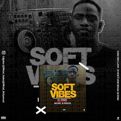 [Music] Dj Joker - Soft Vibes Ft. Richy & Fadoo