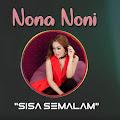 Lirik Lagu Sisa Semalam - Nona Noni