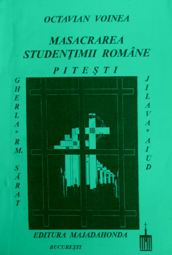 Masacrarea studentimii romane - Marturia lui Octavian Voinea redactata de Gheorghe Andreica