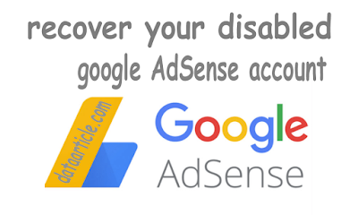 Recover you Disabled AdSense Account Following this article