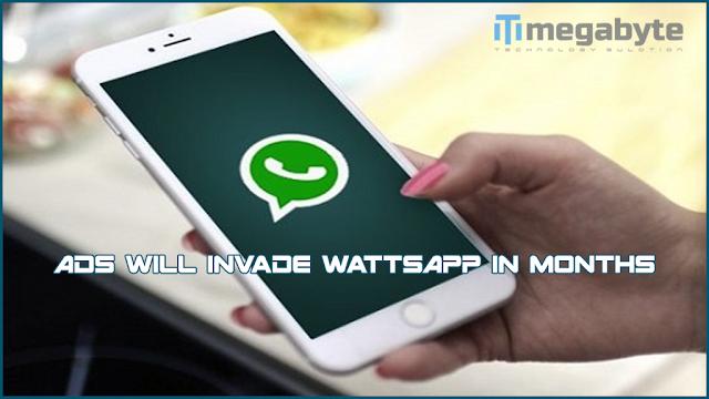Ads will invade WhatsApp in months