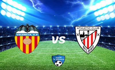 مشاهدة مباراة أتليتك بلباو وفالنسيا بث مباشر اليوم 7-2-2021 في الدوري الإسباني.