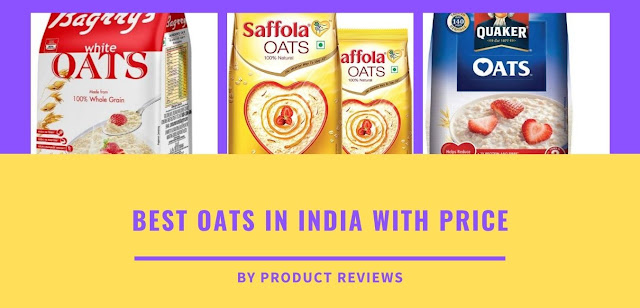 Best Oats in India with Price for weight loss diet, packet - Best Oats Brand for Breakfast Buy online
