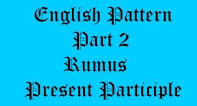 Penggunaan present participle, Pengertian present participle, rumus present participle, contoh kalimat present participle, materi present participle
