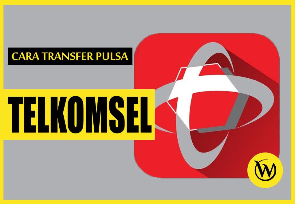 3 Cara Transfer Pulsa Telkomsel