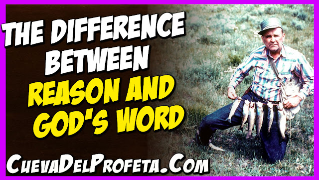 The difference between reason and Word of God - William Marrion Branham Quotes