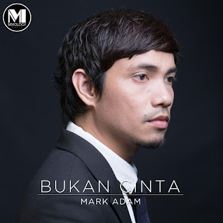 Mark Adam - Bukan Cinta MP3