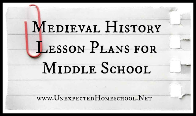 Unexpected Homeschool: Classical medieval history lesson plans for middle schoolers