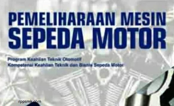 Download Rpp Mata Pelajaran Pemeliharaan Mesin Sepeda Motor Smk Kelas XI Kurikulum 2013 Revisi 2017 / 2018 Semester Ganjil dan Genap | Rpp 1 Lembar