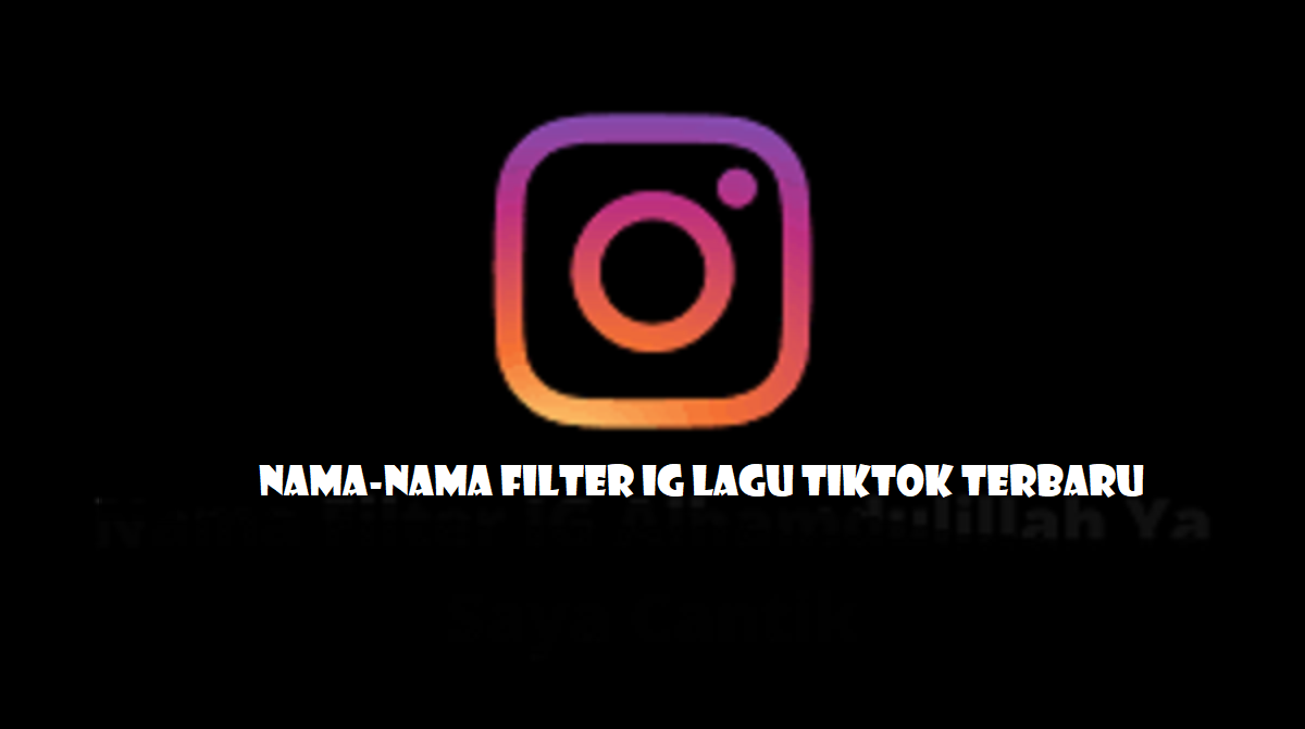 Filter IG Lagu Tiktok