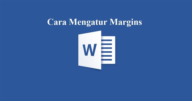 Cara Mengatur Margin Di Microsoft Word Paling Mudah