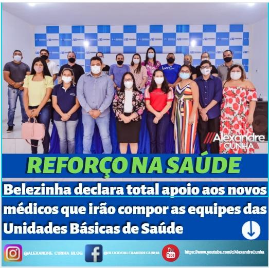 Belezinha declara total apoio aos novos médicos que irão compor a equipes das Unidades Básicas de Saúde