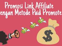 3 Metode Paid Promote Agar Menghasilkan Uang Dari Affiliate