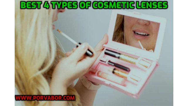 Best 4 types of cosmetic lenses
