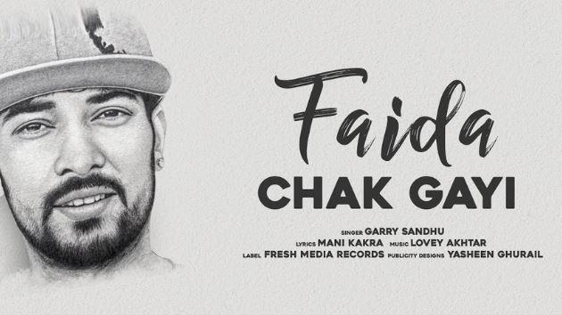 Garry Sandhu Faida Chak Gayi Lyrics - Song Download