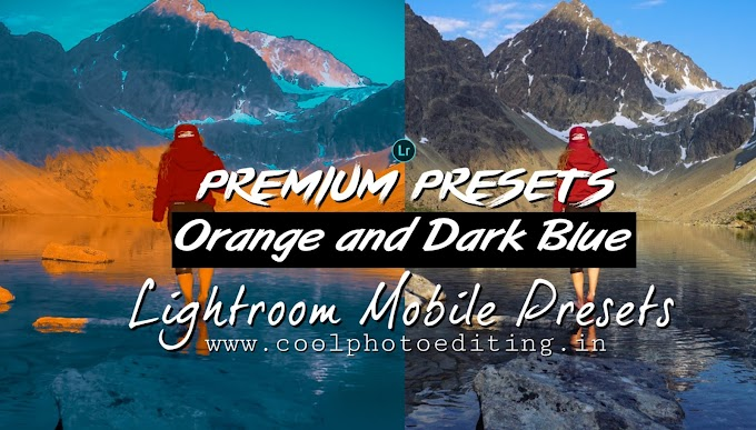 Lightroom premium Presets Orange and Dark blue