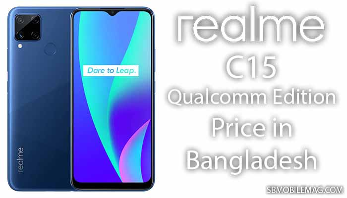 Realme C15 Qualcomm Edition, Realme C15 Qualcomm Edition Price, Realme C15 Qualcomm Edition Price in Bangladesh