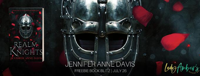 Freebie Book Blitz - Realm of Knights Author: Jennifer Anne Davis  @AuthorJennifer  @agarcia6510