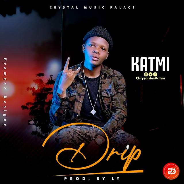 MUSIC: Katmi_Drip Download mp3