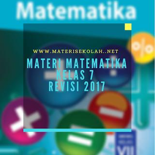Materi Mateimatika Kelas 7 Revisi 2017 Untuk Semester 1 Per Bab