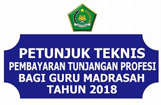 JUKNIS PENYALURAN TPG TAHUN 2018 UNTUK GURU MADRASAH(KEMENAG)
