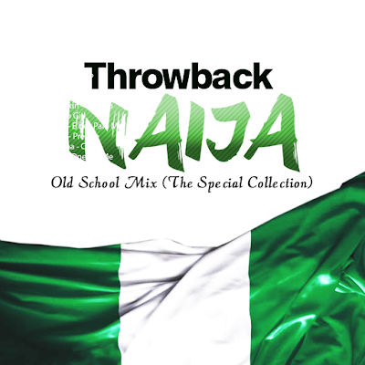 Throwback NAIJA Old School Mix - DJ Bentley