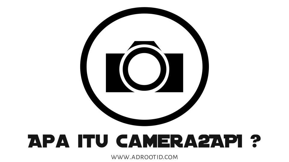 Apa itu Camera2 API
