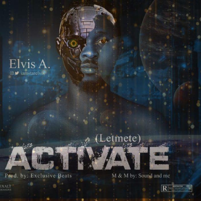 """Elvis A. – """"Activate"""" (Letmete) #Arewapublisize"""
