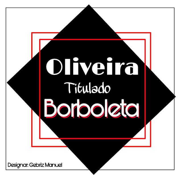 Oliveira - Borboleta [ 2018 ]