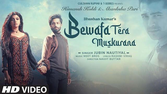 Bewafa Tera Muskurana Lyrics – Meet Bros Ft. Jubin Nautiyal   Himansh Kohli & Akanksha Puri