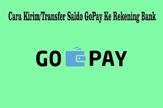 Cara Kirim Saldo GoPay Ke Rekening Bank Untuk Transfer Saldo