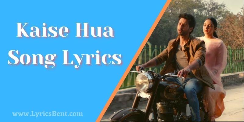 Kaise Hua Song Lyrics