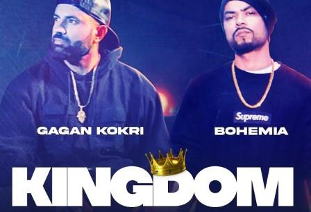 Kingdom Lyrics - Gagan Kokri, Bohemia - Download Video or MP3 Song