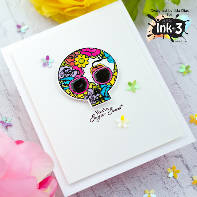 Dia dos Muertos - You're Sugar Sweet Skull Card | Ink On 3 by ilovedoingallthingscrafty.com