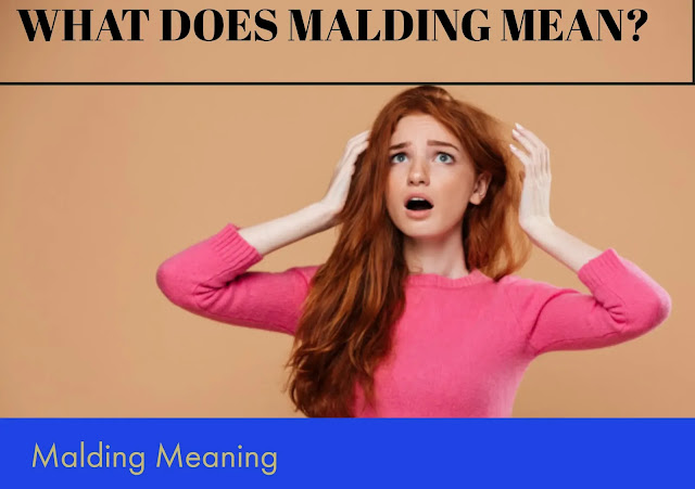 Malding | Malding Meaning [2020]
