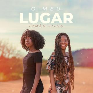 Baixar Música Gospel O Meu Lugar - Irmãs Silva Mp3