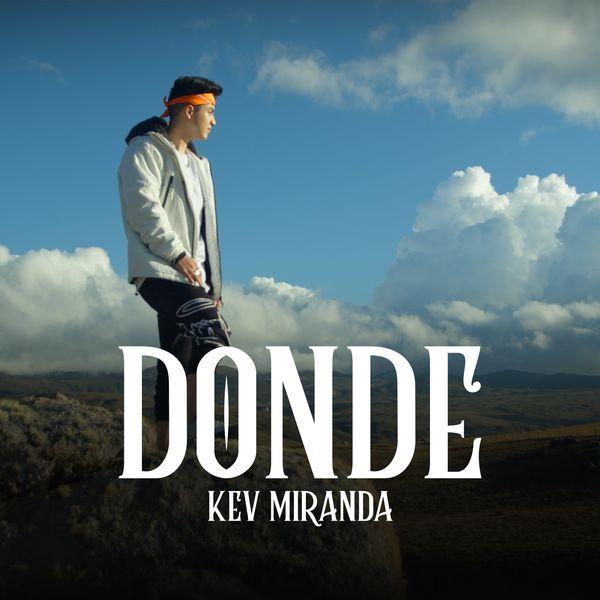 Kev Miranda – Donde (Single) 2021 (Exclusivo WC)