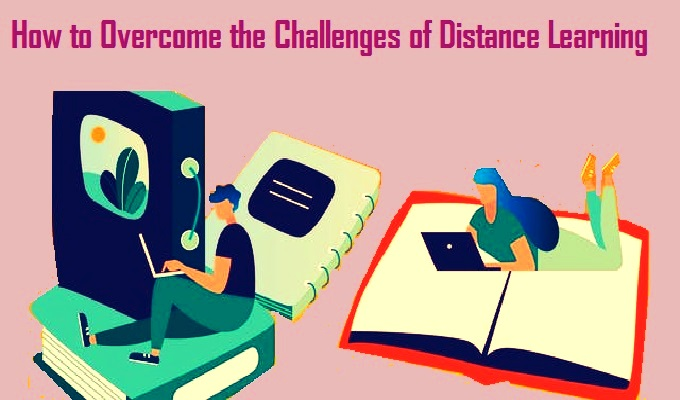 How to Overcome the Challenges of Distance Learning