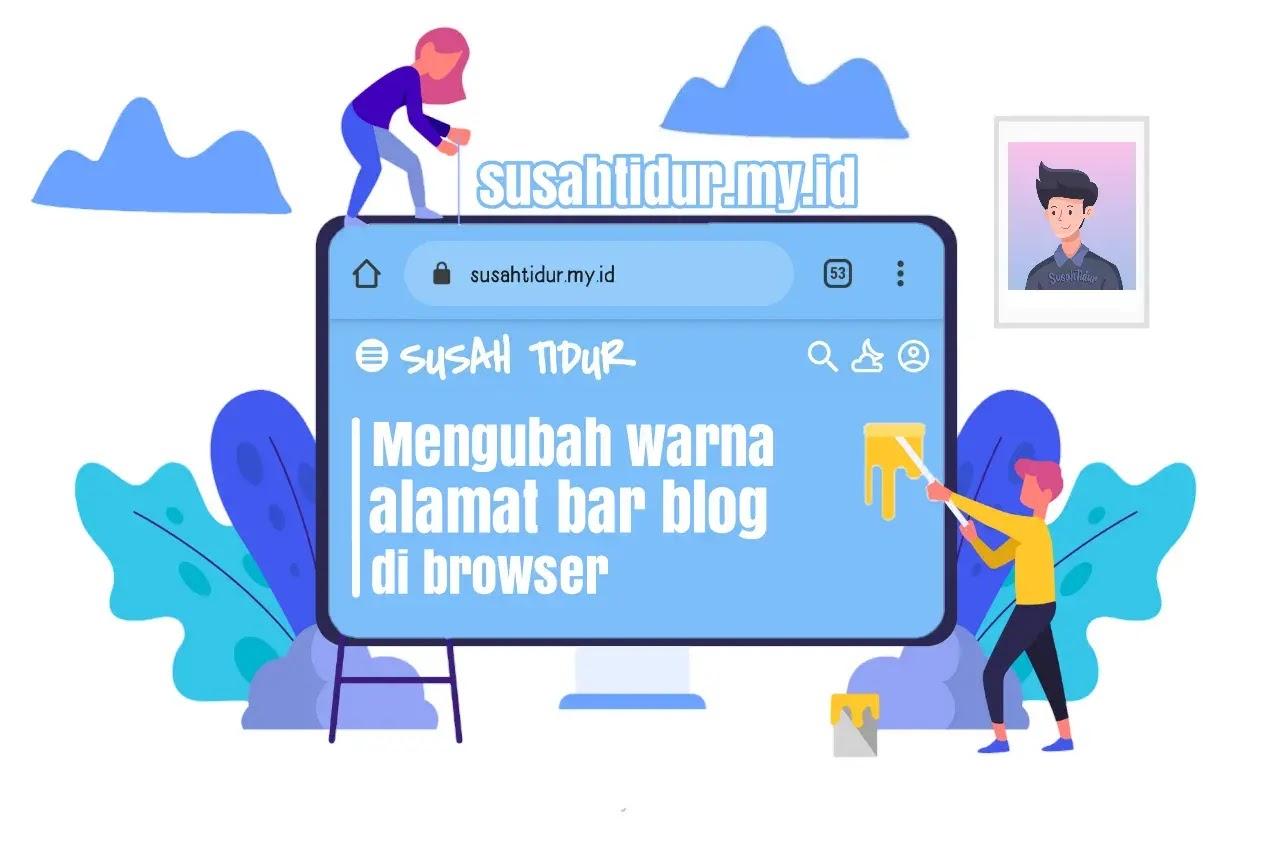 Mengubah Warna Address Bar Blog pada Peramban atau Browser